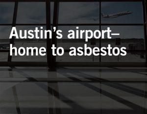 Austin Airport Employees Exposed to Asbestos