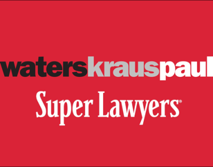 Waters Kraus & Paul attorneys included in Super Lawyers List 2018
