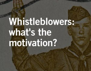 Qui Tam Whistleblowers are motivated by more than money