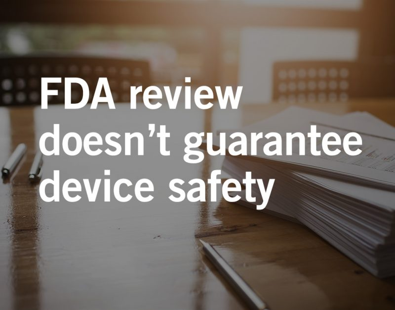 Are Medical Device Manufacturers Risking Your Safety